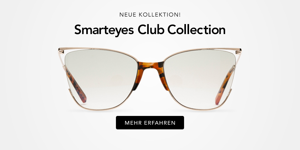Neue kollektion -Smarteyes Club Collection